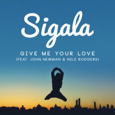 Sigala feat. John Newman - Give Me Your Love